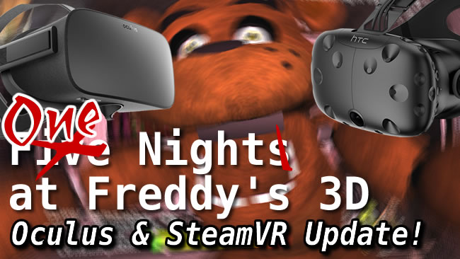 ONAF 3D Updated for Oculus Rift CV1 and HTC VIVE/SteamVR