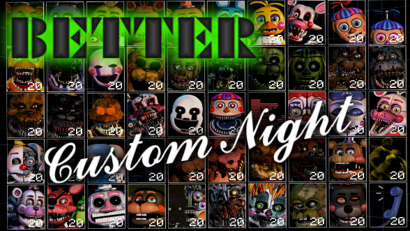 Better Custom Night |-An Ultimate Custom Night Mod-| by